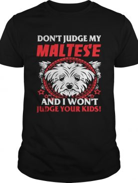My Maltese And Your Kids shirt