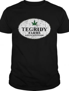 Tegridy farms farming with tegridy shirt