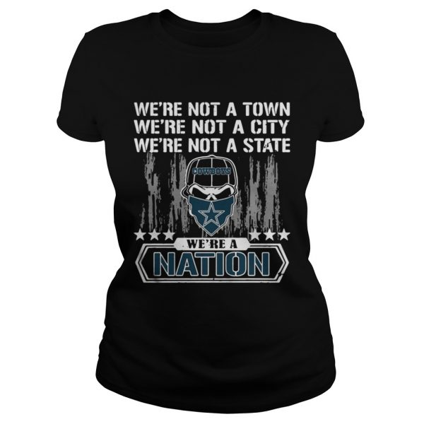 Dallas Cowboys Were not a Town were not a City were not a State shirt Classic Ladies Tee