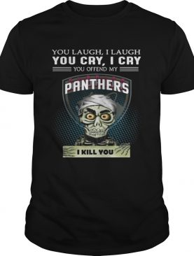 Jeff Dunham you laugh I laugh you cry I cry you offend my Panthers shirt