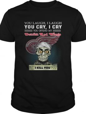 Jeff Dunham you laugh I laugh you cry I cry you offend my Detroit Red Wings shirt