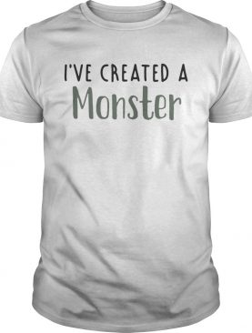 Ive created a Monster shirt