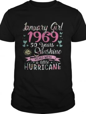 January girl 1969 50 years sunshine mixed with a little Hurricane shirt