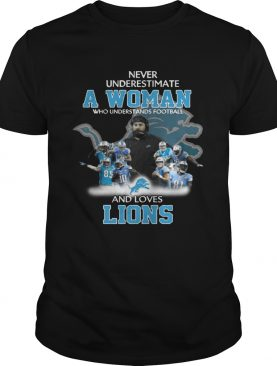 Never Underestimate a Woman Who Understands Football And Loves Lions Tshirt