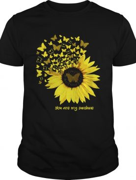 Butterfly and sunflower you are my sunshine shirt
