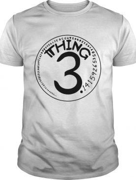 Thing pi 314 shirt