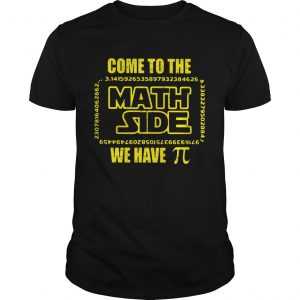 Come to the Math side we have Pi Star Wars shirt Shirt