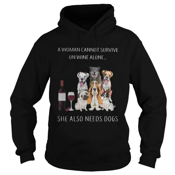 A woman cannot survive on wine alone she also needs dogs shirt Ladies V-Neck