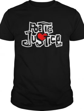 Poetic Justice Love Shirt
