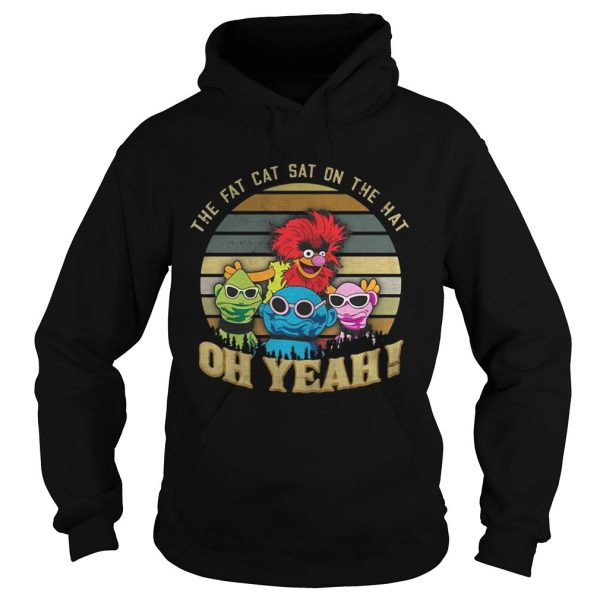 The Fat Cat Sat on the hat oh yeah Muppet sunset hoodie