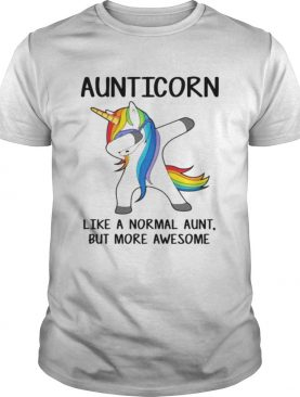 Aunticorn dabbing like a normal aunt but more awesome shirt