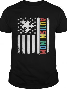 Autism mom America flag Independence day 4th of July shirt