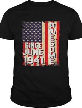 Awesome Since June 1941 American Flag Gifts 78 Yrs Old Shirt