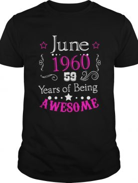June 196059 year of being awesome Shirt