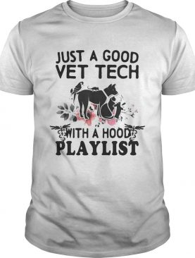 Just a good vet tech with a hood playlist shirt