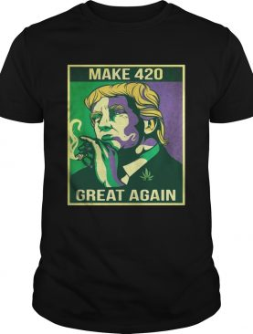 Make 420 great again weed quote Trump supporters shirt