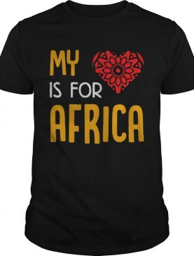 My heart is for Africa shirt