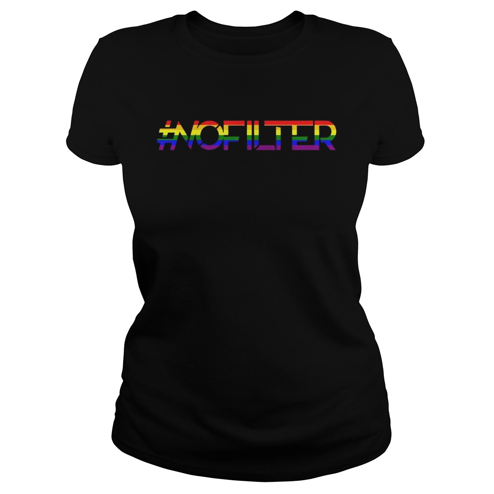No Filter Band Pride Shirt Classic Ladies