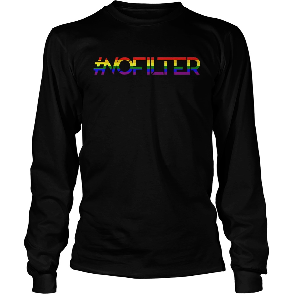 No Filter Band Pride Shirt LongSleeve