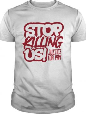 Stop killing us justice for pam shirt