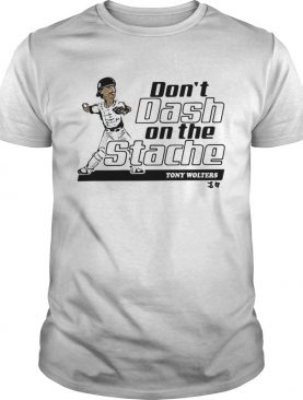 Tony Wolters dont dash on the Stache shirt