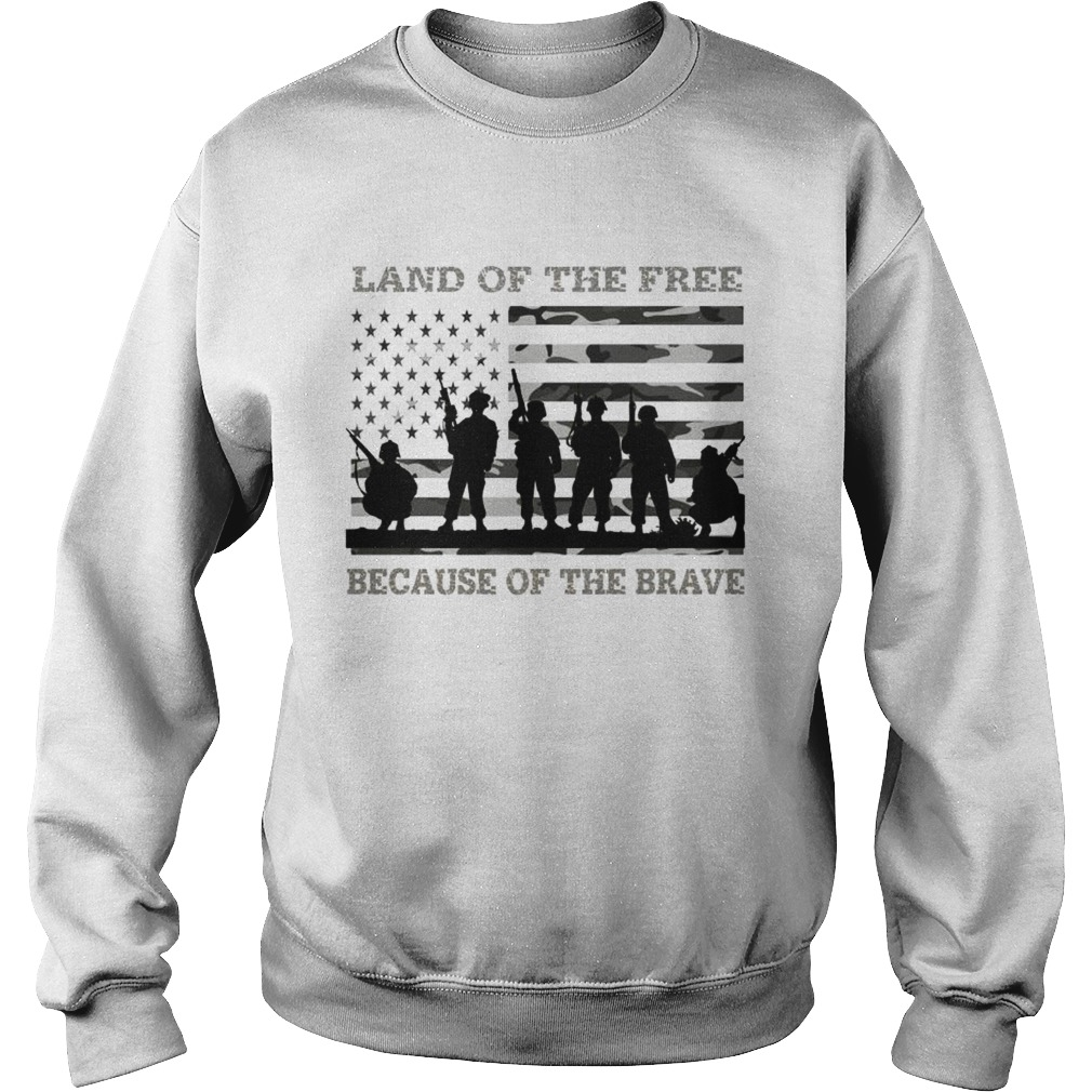 Veteran land of the free because of the brave American flag Sweatshirt