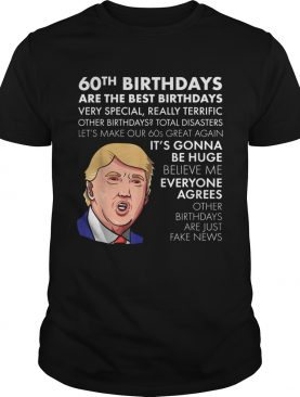 1564044288Donald Trump 60th birthdays are the best birthdays very special shirt