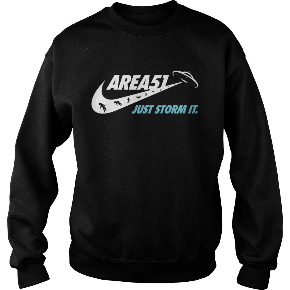 Area 51 just storm it Nike Sweatshirt