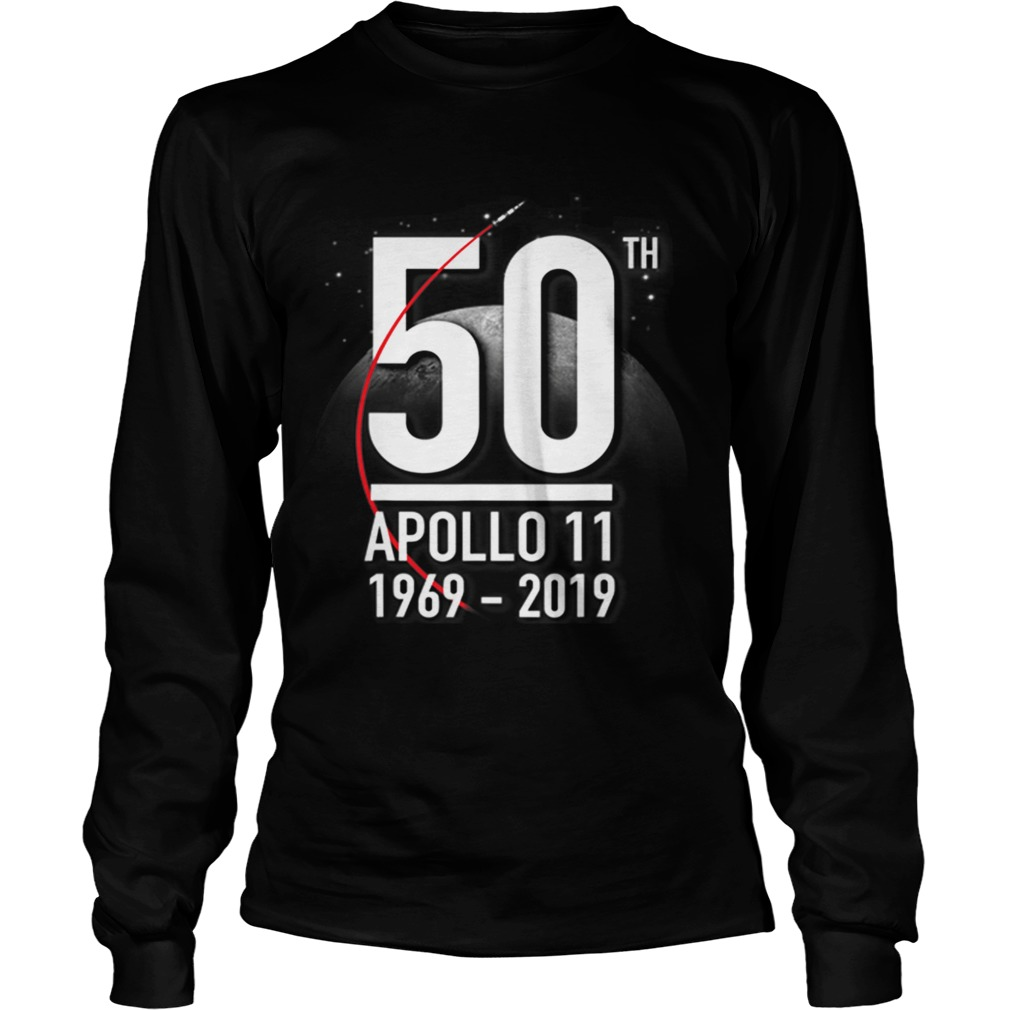 Awesome Nasa Anniversary 50th Apollp 11 19692019 Moon Landing LongSleeve