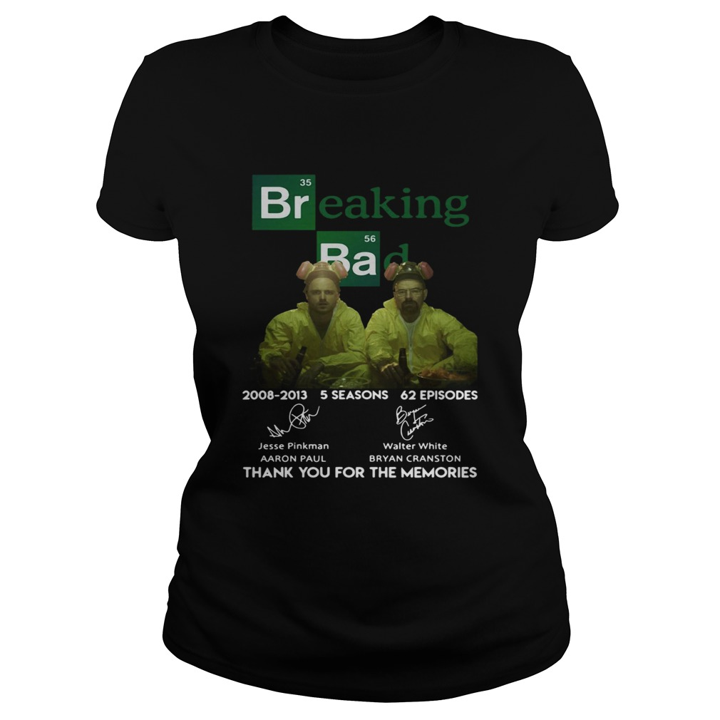 Breaking bad 200820013 5 seasons 62 episodes thank you for the memories Classic Ladies