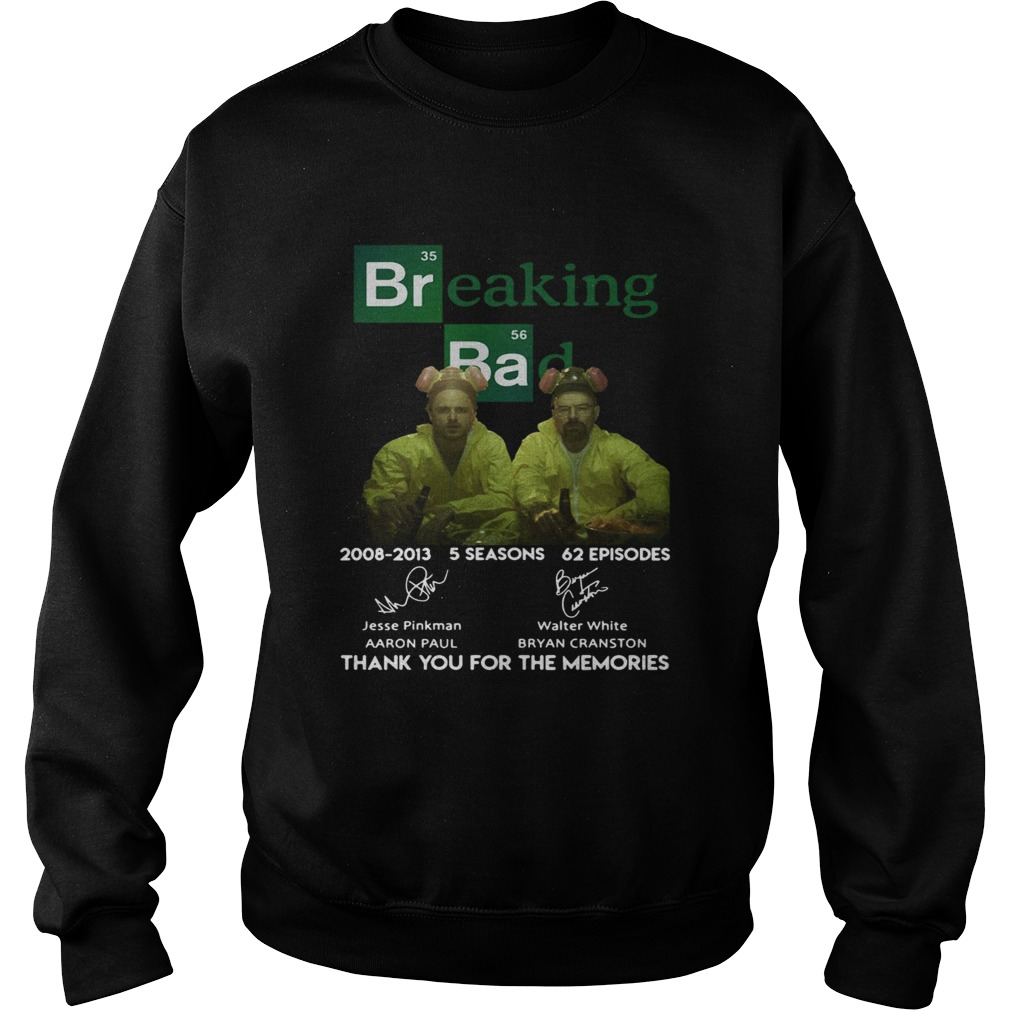 Breaking bad 200820013 5 seasons 62 episodes thank you for the memories Sweatshirt
