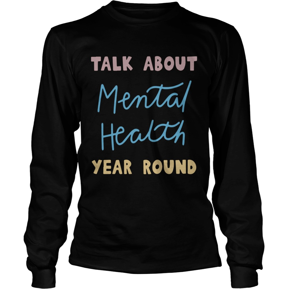 Buddy Project Talk About Mental Health Year Round Shirt LongSleeve