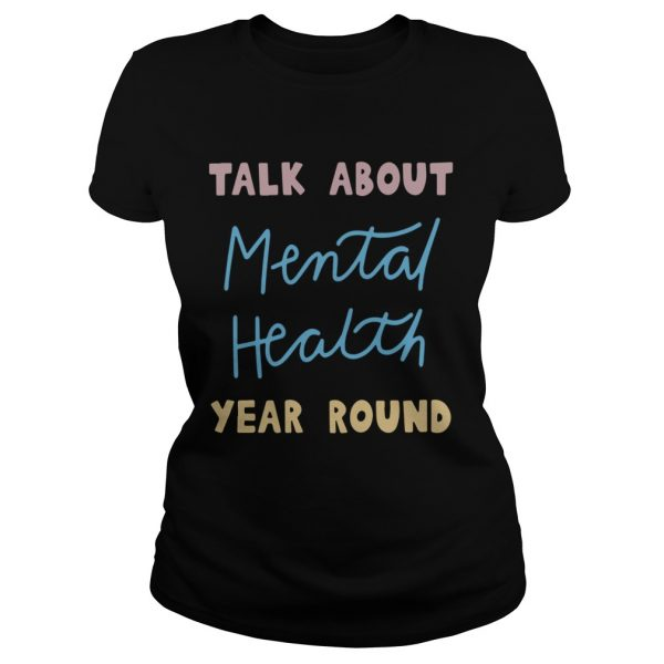 Buddy Project Talk About Mental Health Year Round Shirt Classic Ladies