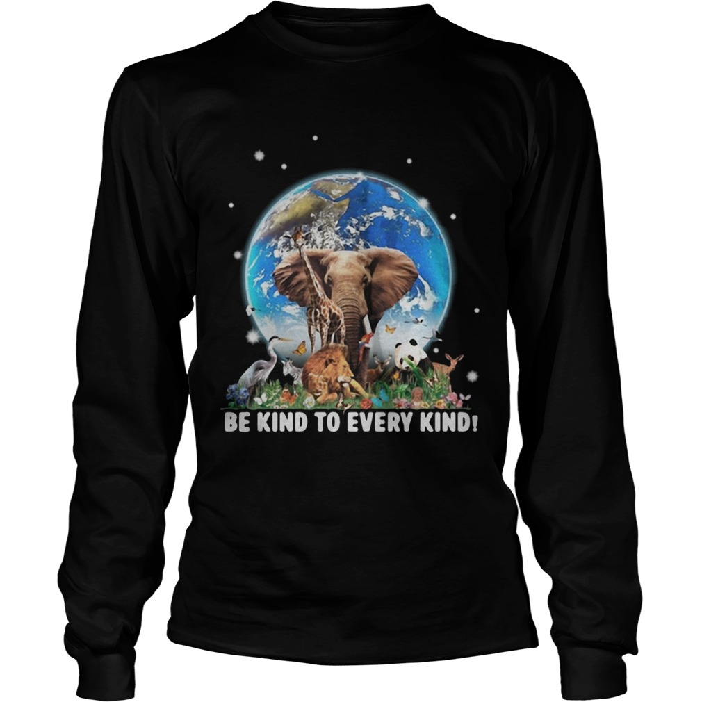Elephant and other animals in the world be kind to every kind  LongSleeve