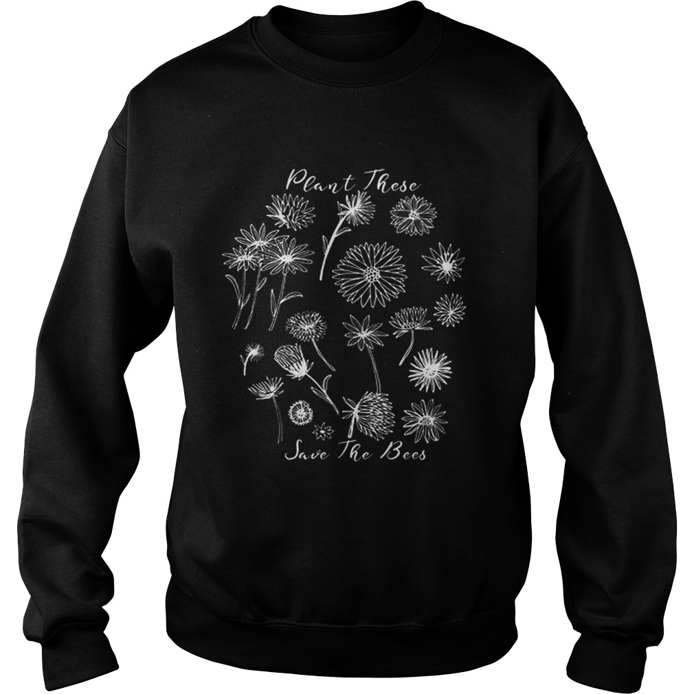 Floral Plant These Help The Bees Natural Beekeeper Sweatshirt