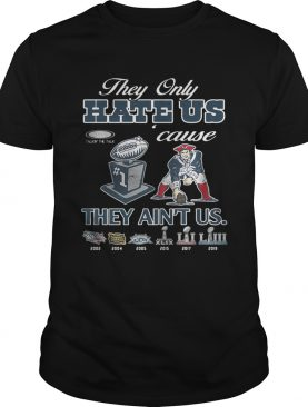 New England Patriots they only hare us cause they aint us shirt