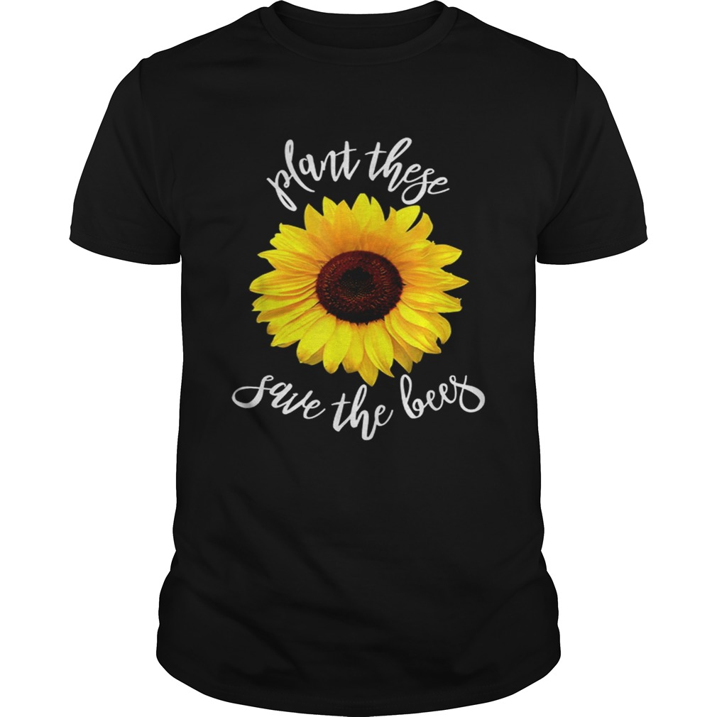 Plant These Save The Bees Sunflower Flowers Unisex