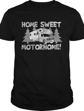Top Home Sweet Motorhome Trailer Camping Family Summer Camping shirt