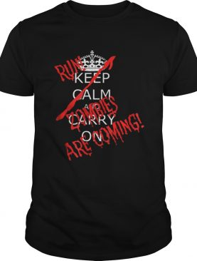 Awesome Halloween Keep Calm Carry On Run Zombies Are Coming shirt