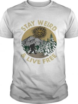 Bigfoot stay weird and live free retro shirt