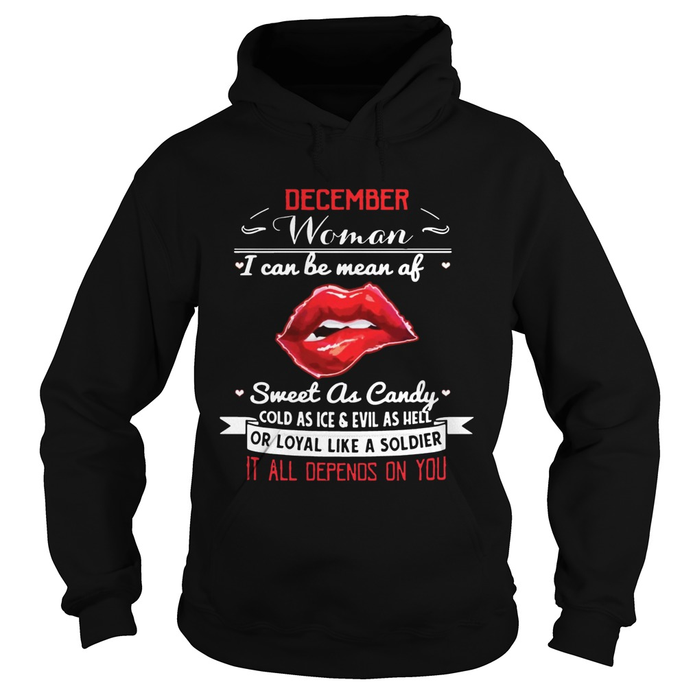 December Woman I Can Be Mean Of Sweet As Candy TShirt Hoodie