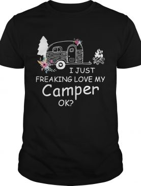 I Just Freaking Love My Camper Ok Bus Floral Camping Lovers Girls Women Shirts