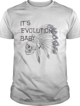 Its Evolution Baby shirt