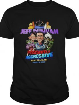 Jeff Dunham Passively Aggressive Wisconsin State Fair shirt