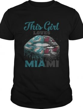 Lip this girl loves Miami shirt