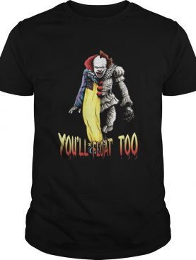 Pennywise youll float too shirt