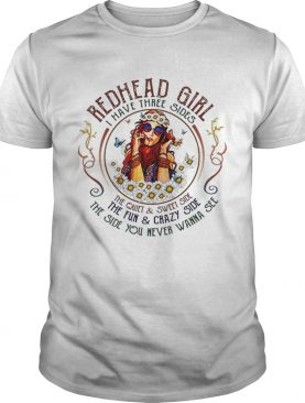 Redhead girl i have three sides the quiet sweet side the fun shirt