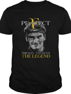 Roger Federer Perfect The Man The Myth The Legend shirt
