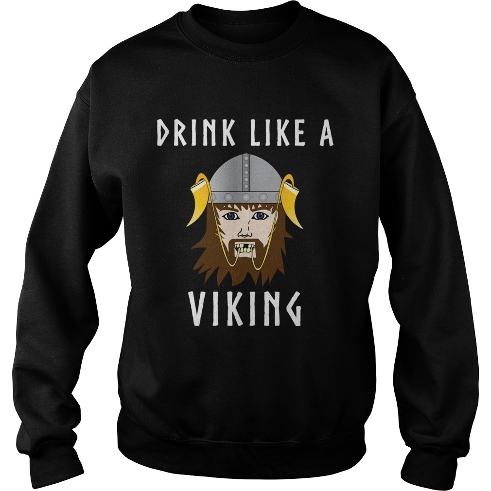 Drink Like a Viking Drinking Horn Sweatshirt