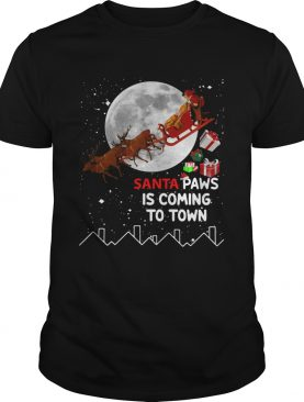 Santa Paws is coming to town shirt